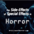 The Side-Effects of Special Effects in Horror