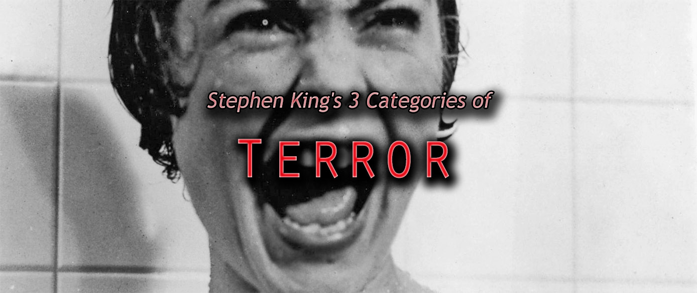 Stephen King's 3 Categories of TERROR