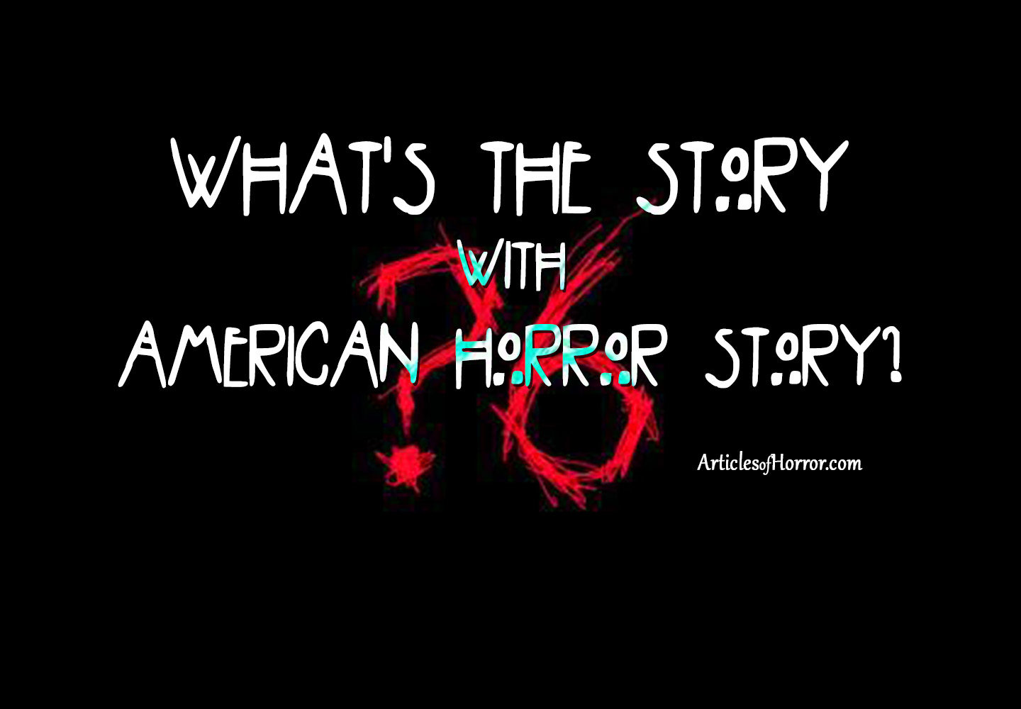 What's the Story with American Horror Story?
