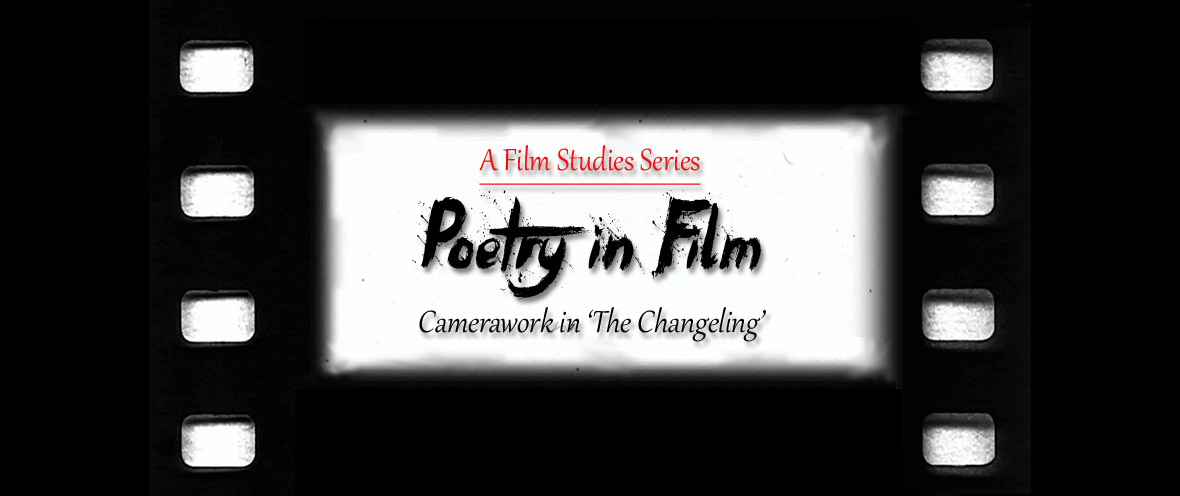 Camerawork in The Changeling