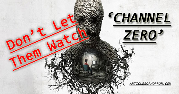 Don't Let Them Watch Channel Zero