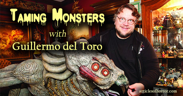 taming-monsters-del-toro-feature-image