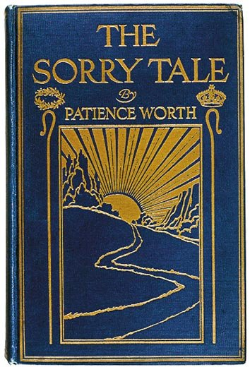 """The Sorry Tale"" written by Patience Worth"
