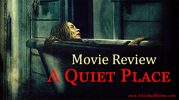 Shhh! Movie Review for 'A Quiet Place'
