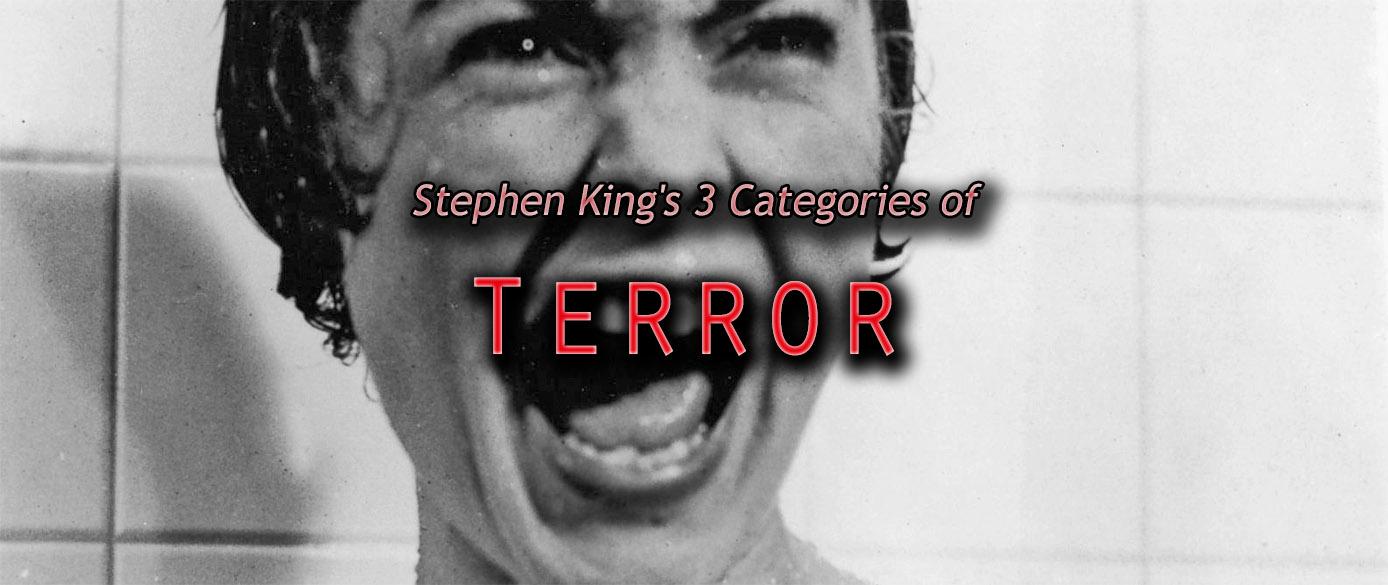 Stephen King's 3 Categories of TERROR